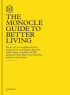 THE MONOCLE GUIDE TO BETTER LIVING