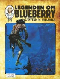 LEGENDEN OM BLUEBERRY (SC) 04 - GJENFERD OG GULLKULER