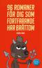 96 ROMANER FÖR DIG SOM FORTFARANDE HAR BRÅTTOM
