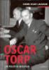 OSCAR TORP - EN POLITISK BIOGRAFI