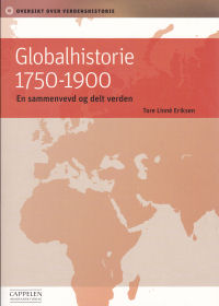 GLOBALHISTORIE 1750-1900 - EN SAMMENVEVD OG DELT VERDEN