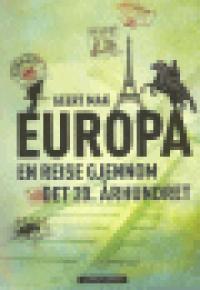EUROPA - EN REISE GJENNOM DET 20. ÅRHUNDRET (HFT)