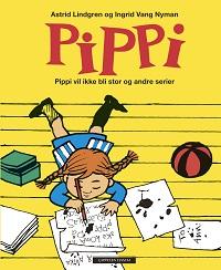PIPPI LANGSTRØMPE - PIPPI VIL IKKE BLI STOR