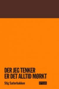 DER JEG TENKER ER DET ALLTID MØRKT