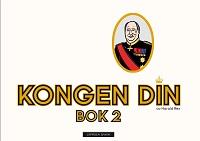 KONGEN DIN - BOK 2