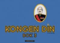 KONGEN DIN - BOK 3