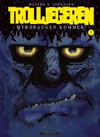 TROLLJEGEREN 01 - MYRDRAUGEN KOMMER!