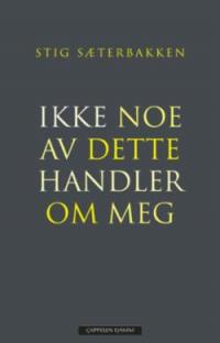 IKKE NOE AV DETTE HANDLER OM MEG