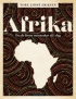 AFRIKA - FRA DE FØRSTE MENNESKER TIL IDAG