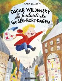 OSCAR WILDENSKY OG DEN FANTASTISKE GÅ-SEG-BORT-DAGEN