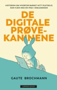 DE DIGITALE PRØVEKANINENE