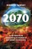 2070 - ALT DU LURER PÅ OM KLIMAKRISEN, OG HVORDAN VI KAN KOMME OSS FORBI DEN