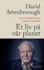 ET LIV PÅ VÅR PLANET