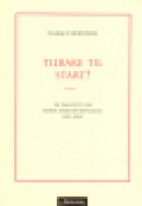TILBAKE TIL START? EN PAMFLETT OM NORSK ARBEIDERBEVEGELSE 1907-2007