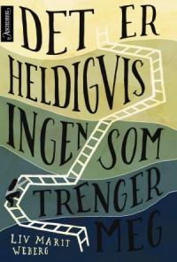 DET ER HELDIGVIS INGEN SOM TRENGER MEG