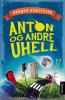 ANTON OG ANDRE UHELL (PB)