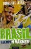 BRASIL - KJEMPEN VÅKNER