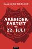 ARBEIDERPARTIET OG 22.JULI