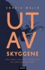 UT AV SKYGGENE