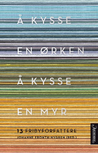 Å KYSSE EN ØRKEN, Å KYSSE EN MYR