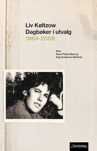 LIV KØLTZOW : DAGBØKER I UTVALG 1964-2008