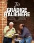 TO GRÅDIGE ITALIENERE