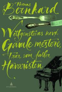 WITTGENSTEINS NEVØ - GAMLE MESTERE - TRÆR SOM FALLER - HAVARISTEN