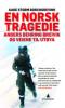 EN NORSK TRAGEDIE - ANDERS BEHRING BREIVIK