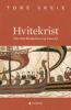 HVITEKRIST ( KONGENS TID I )
