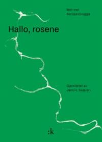 HALLO, ROSENE