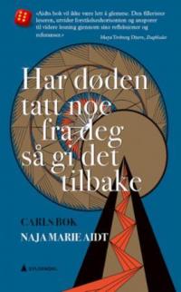 HAR DØDEN TATT NOE FRA DEG SÅ GI DET TILBAKE