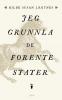 JEG GRUNNLA DE FORENTE STATER
