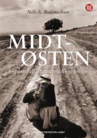 MIDTØSTEN - IMPERIEFALL, STATSUTVIKLING, KRIGER