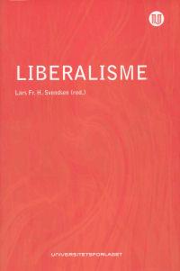 LIBERALISME - POLITISK FRIHET FRA JOHN LOCKE TIL AMARTYA SEN