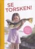 SE TORSKEN!