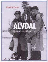 ALVDAL - HISTORIEN OM SKILØPERBYGDA