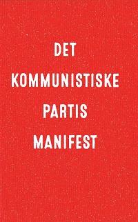 DET KOMMUNISTISKE PARTIS MANIFEST