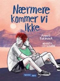 NÆRMERE KOMMER VI IKKE