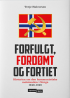 FORFULGT, FORDØMT OG FORTIET
