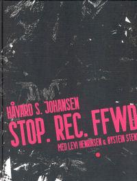 STOP. REC. FFWD