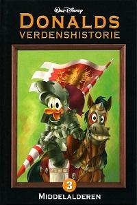 DONALDS VERDENSHISTORIE 03 - MIDDELALDEREN
