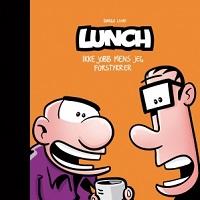 LUNCH (BOK 02) - IKKE JOBB MENS JEG FORSTYRRER