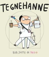 TEGNEHANNE 03 - BLOD, SVETTE OG TRESS-IS