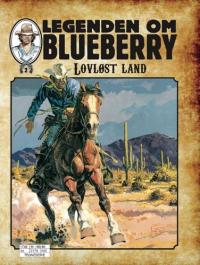 LEGENDEN OM BLUEBERRY (SC) 02 - LOVLØST LAND
