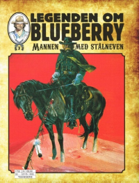 LEGENDEN OM BLUEBERRY (SC) 03 - MANNEN MED STÅLNEVEN