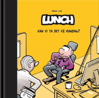 LUNCH (BOK 07) - KAN VI TA DET PÅ MANDAG?