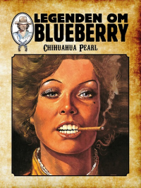 LEGENDEN OM BLUEBERRY (SC) 05 - CHIHUAHUA PEARL