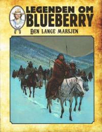 LEGENDEN OM BLUEBERRY (SC) 07 - DEN LANGE MARSJEN