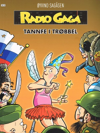 RADIO GAGA - TANNFE I TRØBBEL