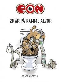 EON - 20 ÅR PÅ RAMME ALVOR